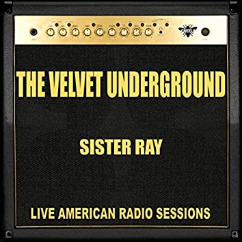 Sister Ray (Live)