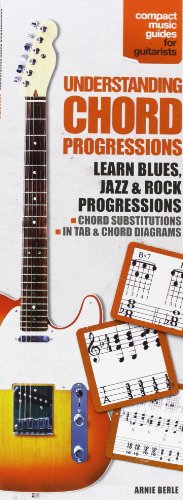Understanding Chord Progressions for Guitar: Compact Music Guides Series