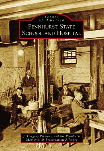 Pennhurst State School and Hospital (Images of America) by [J. Gregory Pirmann]