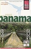Panama: Das Land zwischen Karibik und Pazifik individuell entdecken - Linda O'Bryan