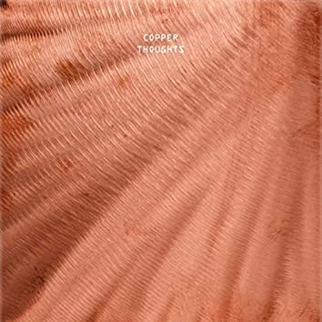 Copper Thoughts