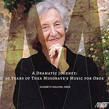 A Dramatic Journey: 60 Years of Thea Musgrave's Music for Oboe