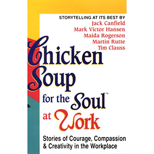 Chicken Soup for the Soul at Work audiobook cover art