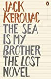 the sea is my brother: the lost novel. jack kerouac