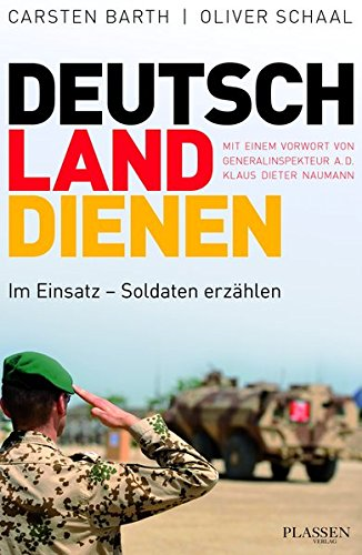 Deutschland dienen: Im Einsatz - Soldaten erzählen