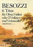 ベゾッツィ : 6つのトリオ (オーボエ、ヴァイオリン、チェロ) アマデウス出版