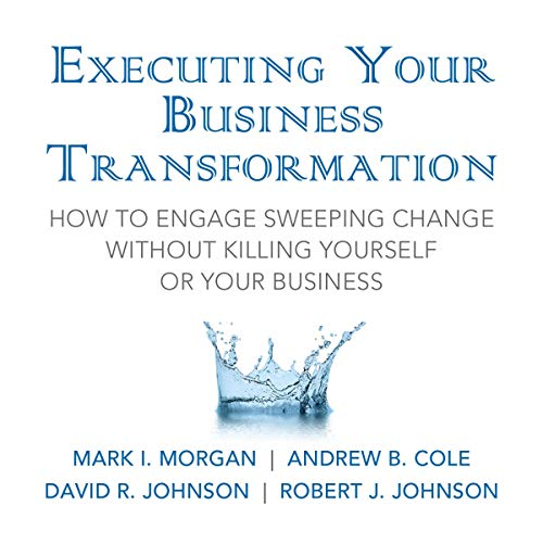 Executing Your Business Transformation  By  cover art