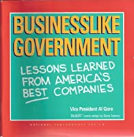 Businesslike Government : Lessons Learned from America's Best Companies 0788170538 Book Cover
