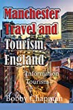 Manchester Travel and Tourism, England: Information Tourism
