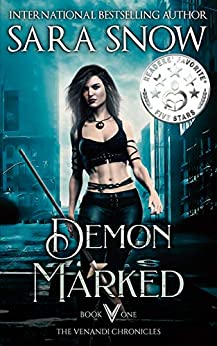 Demon Marked: Book 1 of the Venandi Chronicles ( An Urban Paranormal Romance Series) by [Sara Snow]
