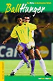 Ballhunger. Vom Mythos des brasilianischen Fussballs