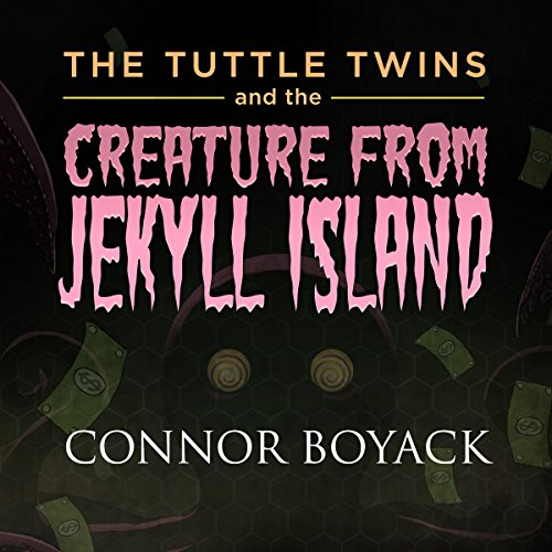 The Tuttle Twins and the Creature from Jekyll Island audiobook cover art