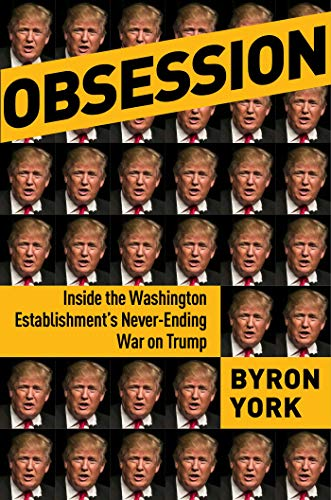 Obsession: Inside the Washington Establishment's Never-Ending War on Trump (English Edition)
