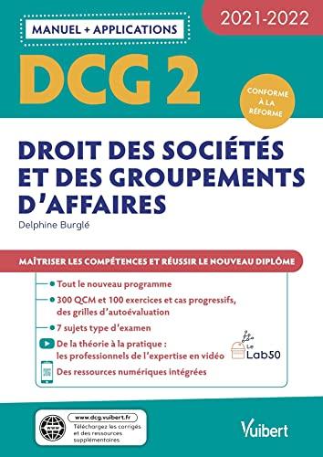 DCG 2 - Droit des sociétés et des groupements d'affaires : Manuel et Applications 2021-2022: Maîtriser les compétences et réussir le nouveau diplôme (2021)