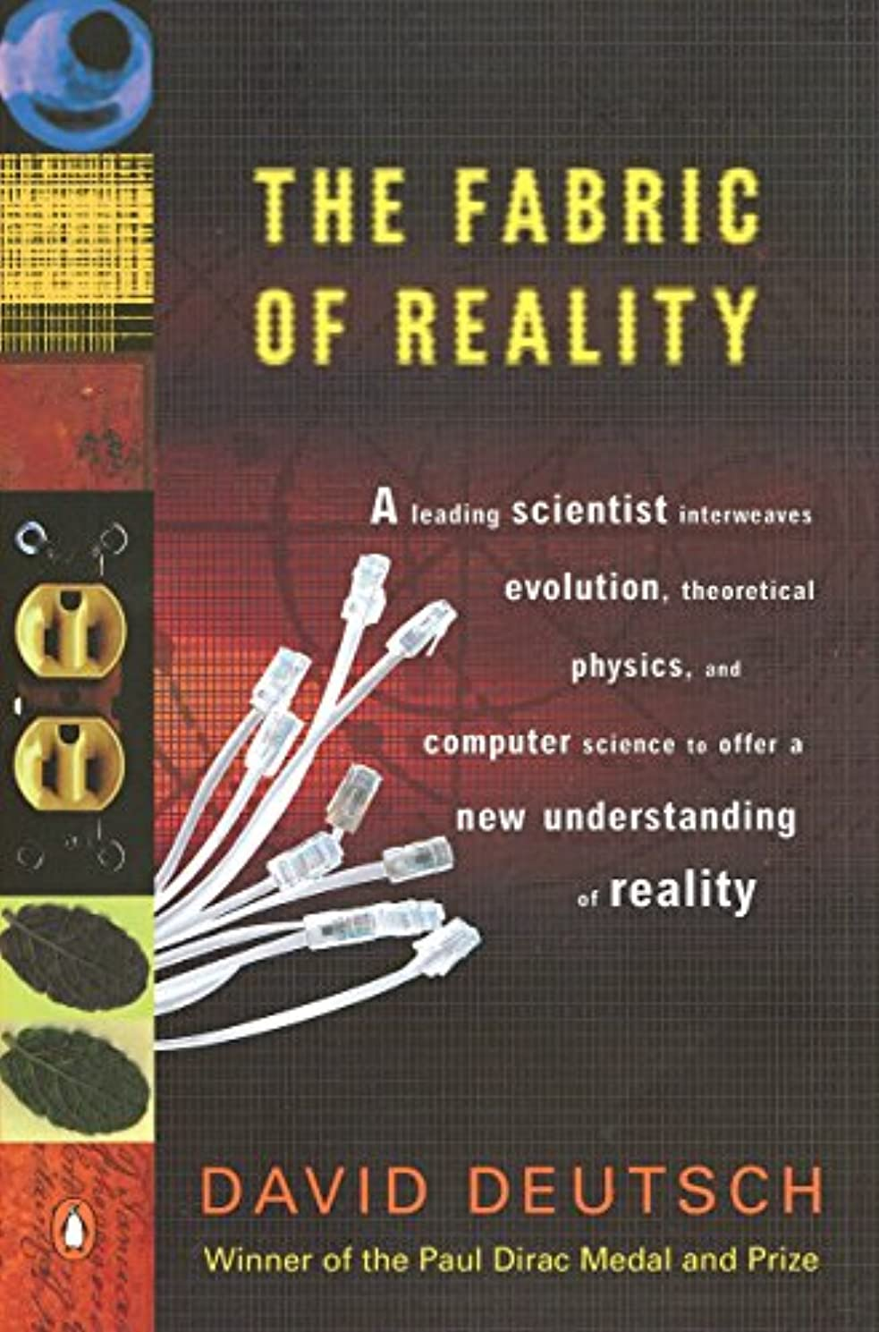 The Fabric of Reality: The Science of Parallel Universes--and Its Implications