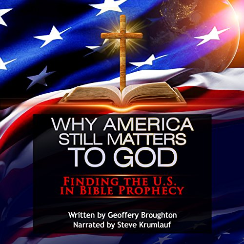 『Why America Still Matters to God: Finding the U.S in Bible Prophecy』のカバーアート
