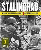 Stalingrad: Hitler's Biggest Gamble October 1942: The Vital 7 Days (24 Hours)