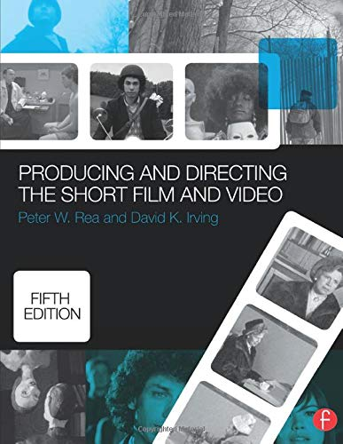 Compare Textbook Prices for Producing and Directing the Short Film and Video 5 Edition ISBN 9780415732550 by Rea, Peter