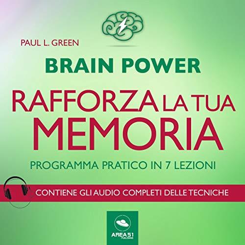 Brain Power. Rafforza la tua memoria! Programma pratico in 7 lezioni audiobook cover art