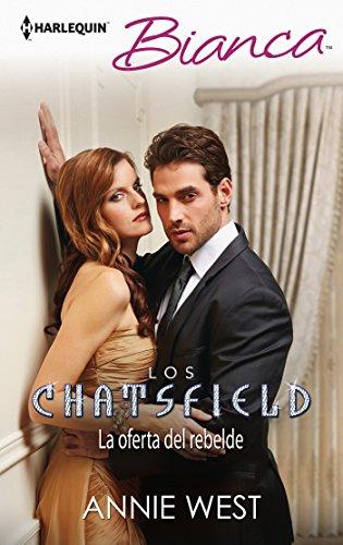 La oferta del rebelde: Los Chatsfield (7) (Miniserie Bianca)