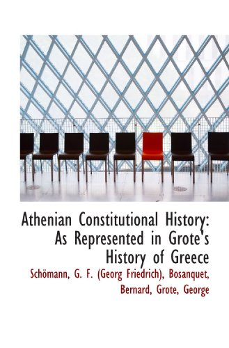 Athenian Constitutional History: As Represented in Grote's History of Greece