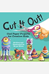 Cut It Out!: Cool Paper Projects for Creative Kids Paperback
