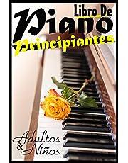 Libro de Piano Para Principiantes, Adultos y Niños: Manera fácil y rápida de tocar el piano como profesionales, solo para amantes del piano, principiantes