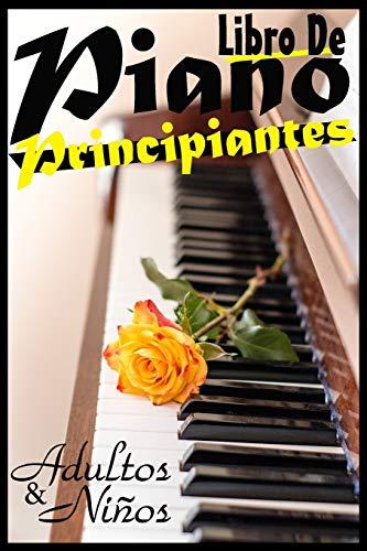 Libro de Piano Para Principiantes, Adultos y Niños: Manera