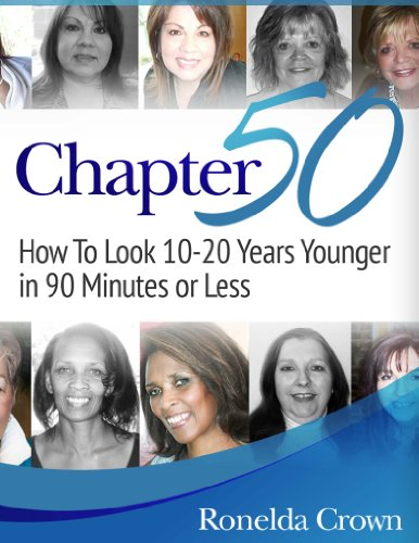 Chapter 50, How to Look 10-20 Years Younger in 90 Minutes or Less (English Edition)