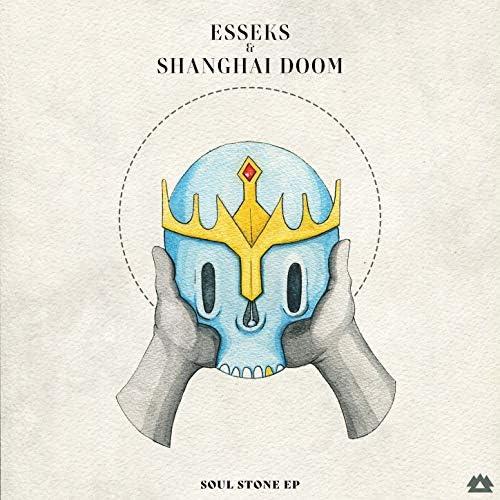Esseks & Shanghai Doom