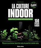 LA CULTURE INDOOR : HYDROPONIE, ECLAIRAGE, VENTILATION, ENGRAIS