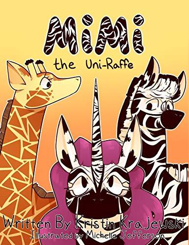 Mimi the Uni-Raffe (The Adventures of Mimi the Uni-Raffe)