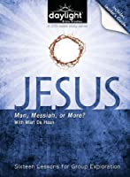 Jesus Man, Messiah or More - Daylight Bible Studies DVD & Leader's Guide