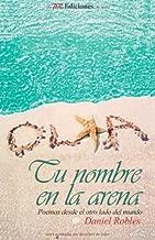 Tu nombre en la arena: Poemas desde el otro lado del mundo (Spanish Edition)