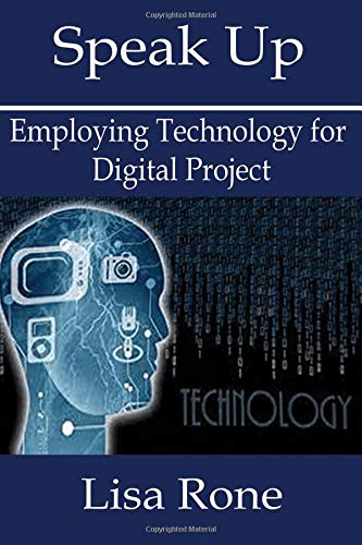 Speak Up: Employing Technology for Digital Projects (Read A Book MVMT., Band 1)