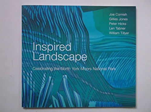 Inspired Landscape: Celebrating the North York Moors National P
