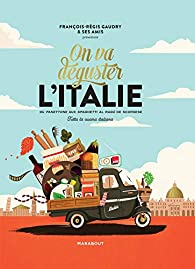 On va déguster l'Italie par François-Régis Gaudry