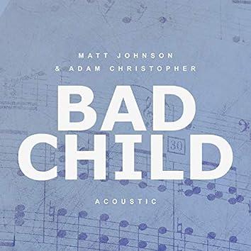 Bad Child (Acoustic)
