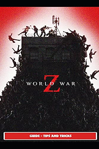 World War Z Guide - Tips and Tricks