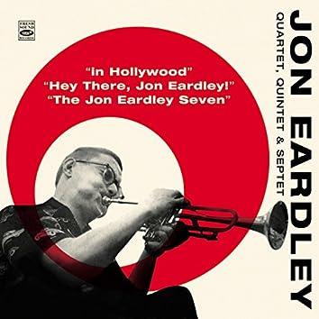 John Eardley Quartet, Quintet & Septet. In Hollywood / Hey There, Jon Eardley! / The Jon Eardley Seven