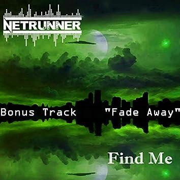 Find Me (Bonus Track Fade Away)