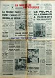 NOUVELLE REPUBLIQUE (LA) [No 6391] du 21/09/1965 - LA POUDRE PARLE ENTRE CHINOIS ET...