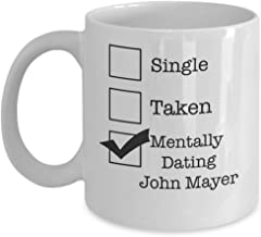 Single Taken John Mayer Coffee Mug, Funny, Cup, Tea, Gift For Christmas, Father's day, Xmas, Dad, Anniversary, Mother's da...