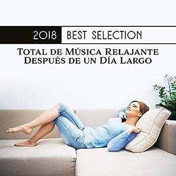 2018 Best Selection: Total de Música Relajante Después de un Día Largo, Meditación por la Noche, Yoga, Spa, Masaje