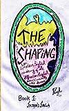 The Shaping, Book 1: Satan's Saga (Volume 1)