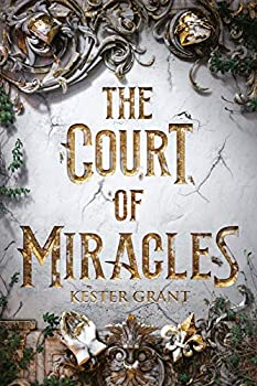 The Court of Miracles by Kester Grant science fiction and fantasy book and audiobook reviews