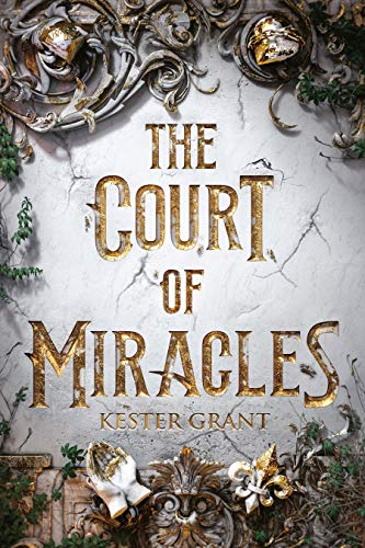 Amazon.com: The Court of Miracles eBook: Grant, Kester: Kindle Store