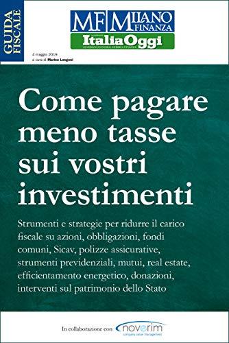 Come pagare meno tasse sui vostri investimenti (Italian Edition)