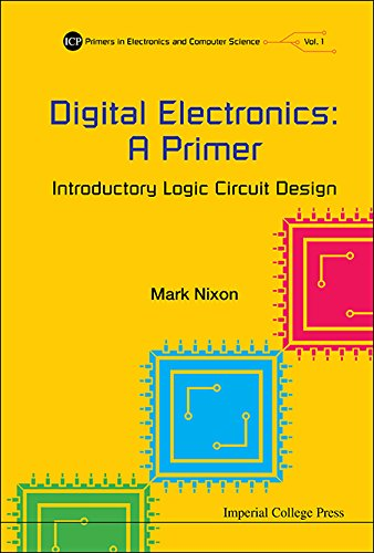 Digital Electronics: A Primer - Introductory Logic Circuit Design (Icp Primers In Electronics And Computer Science Book 1) (English Edition)