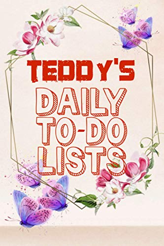 Teddy's Daily To Do Lists: Weekly And Daily Task Planner | Daily Work Task Checklist | Lovely Personalised Name Journal | To Do List to Increase Your ... Time Management For Teddy (110 Pages, 6x9)